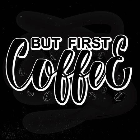 But first coffee - modern hand written sign