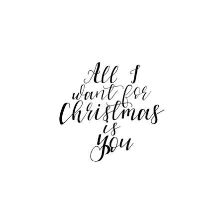 All i want for Christmas is you hand lettering inscription to winter holiday greeting card. Illustration
