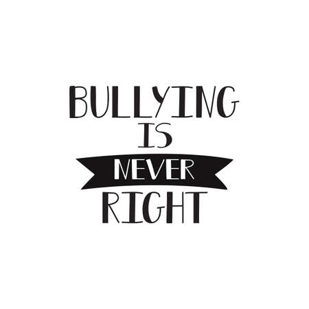Bullying is never right - Concept typography vector