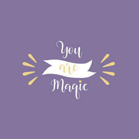 You are magic. Calligraphy inspiration graphic design typography element for print. Hand written postcard. Print for poster, t-shirt, sweatshirt, sticker, label, bags.