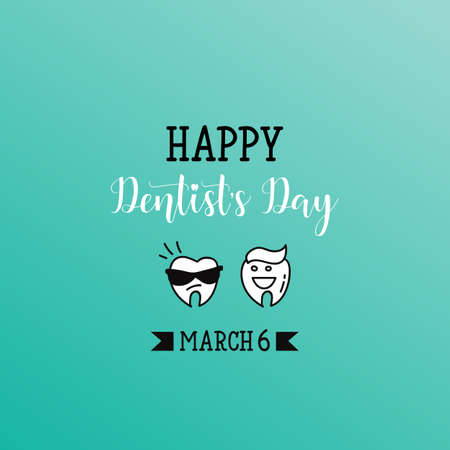 6 march - dentists day. Typography poster. Usable as background. Dentist Day greeting card.