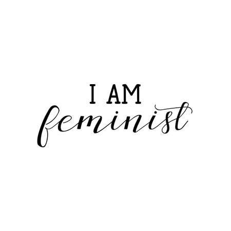 Yes, I am a feminist. Isolated calligraphy letters. Feminist quote. Graphic design element. Can be used as print for poster, t shirt, postcard.