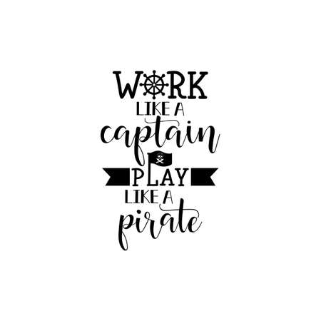 Work like a captain, play like a pirate. Lettering. Vector hand drawn motivational and inspirational quote. Calligraphic poster. 向量圖像