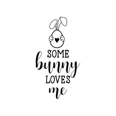 Some bunny loves me. lettering card. quote to design greeting card, poster, banner, printable wall art, t-shirt and other, vector illustration.