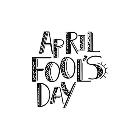 April fools day. Hand drawn lettering phrase isolated on white background. Vector illustration. Design element for poster, greeting card or printable wall art.