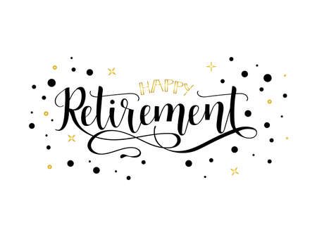 Happy retirement lettering. Hand drawn vector illustration, element for flyers, banner, postcards and posters, modern calligraphy. Ilustracja