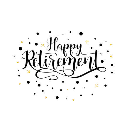 Happy retirement lettering. Hand drawn vector illustration, element for flyers, banner, postcards and posters, modern calligraphy. Vettoriali