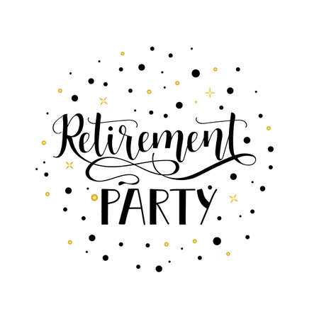 retirement party lettering hand drawn vector illustration