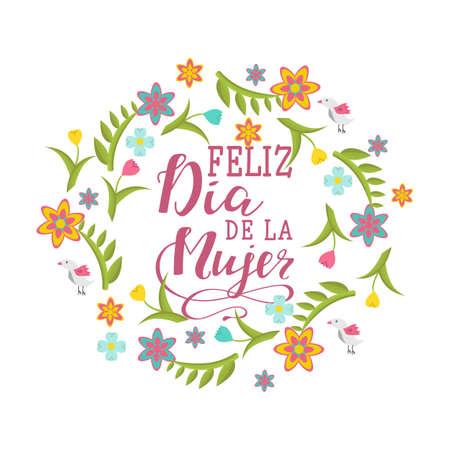 Feliz dia de la Mujer. Happy women's day in Spanish language. Hand drawn lettering phrase isolated on white background. Illustration