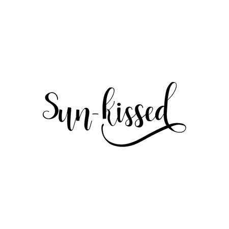 Sun kissed lettering and a Hand drawn vector illustration. element for flyers, banner, postcards and posters. Modern calligraphy