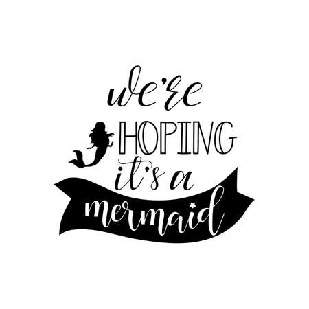We are hoping its a mermaid lettering for design t-shirt.