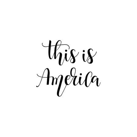 This is America. Lettering. Inspirational and patriotic quotes. Can be used for prints bags, t-shirts, home decor, posters, cards.