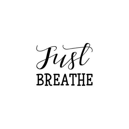 Just breathe. Lettering. Hand drawn vector illustration. element for flyers, banner, postcards and posters. Modern calligraphy Ilustração