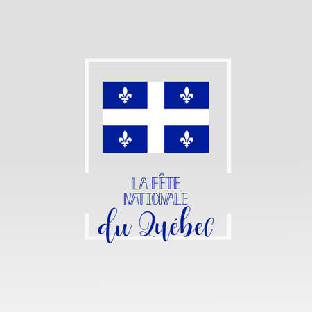 Quebec National Day, greeting card. Template design layout for card, banner, poster, flyer, card. Translation from French: Quebec National Day. Lettering Illustration