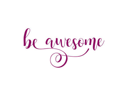 Be awesome. Lettering. Hand drawn vector illustration. element for flyers, banner, postcards and posters Modern calligraphy. 向量圖像