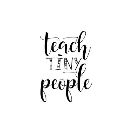 Teach tiny people teachers day hand lettering for greeting teach tiny people teachers day hand lettering for greeting cards posters t m4hsunfo