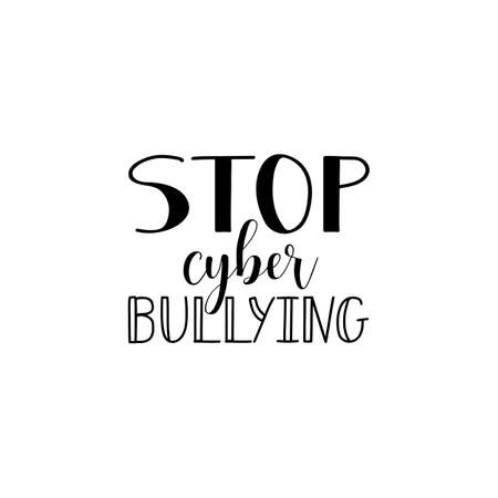 Stop cyber bullying Lettering. element for flyers, banne and posters Modern calligraphy. Conceptual vector illustration. Social problems of humanity. Stock Vector - 115054021