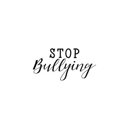 Stop bullying. Lettering. element for flyers, banner and posters Modern calligraphy. Conceptual vector illustration. Social problems of humanity.