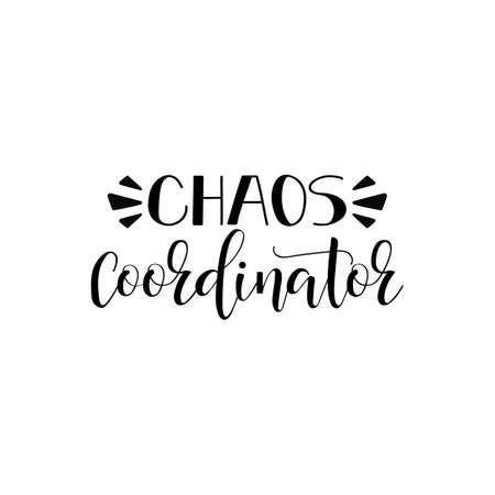 Coordinateur du chaos. Lettrage à la main de la fête des mères pour les cartes de voeux, les affiches. t-shirt et autres, illustration vectorielle