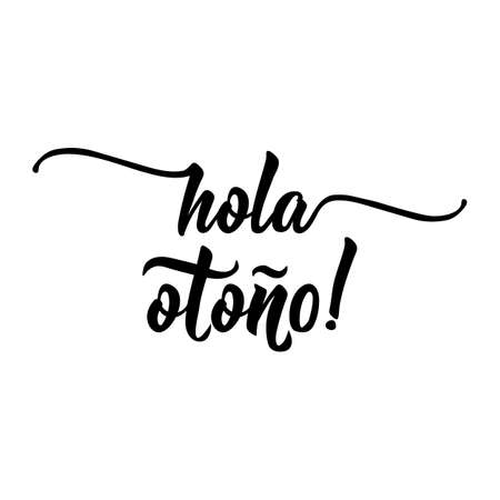 Hola otono Lettering. Spanish translation: Hello autumn. calligraphy vector illustration. element for flyers, banner and posters. Modern calligraphy. Foto de archivo - 114941707