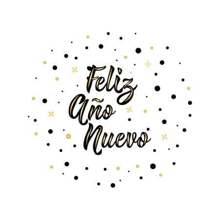 text in Spanish: Happy New Year. Lettering. calligraphy vector illustration. element for flyers, banner and posters. Modern calligraphy. Feliz Ano Nuevo.