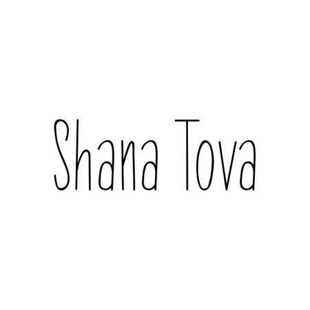 Shana Tova. Lettering. Jewish New Year. Template for postcard or invitation card, banner poster. Isolated on white background.