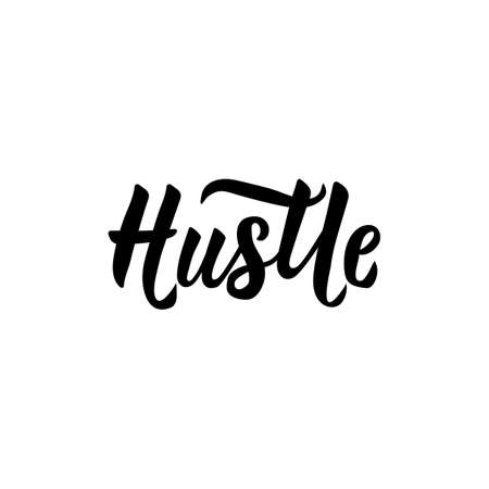 Hustle. Lettering. Hand drawn vector illustration. element for flyers, banner and posters. Modern calligraphy