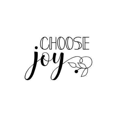 choose joy. Lettering. Hand drawn vector illustration. element for flyers, banner and posters. Modern calligraphy. Ilustração Vetorial