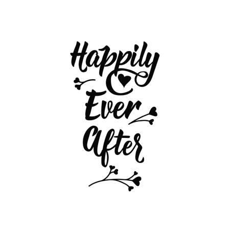Happily Ever After. Lettering. Hand drawn vector illustration. element for flyers, banner and posters. Modern calligraphy.