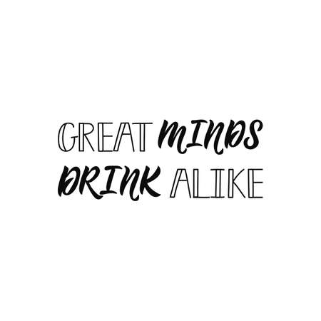 Great minds drink alike. Lettering. Hand drawn vector illustration. element for flyers, banner and posters Modern calligraphy Stock Illustratie