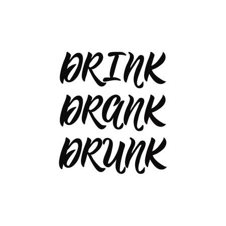 Drink, drank, drunk. Lettering. Hand drawn vector illustration. element for flyers, banner and posters Modern calligraphy
