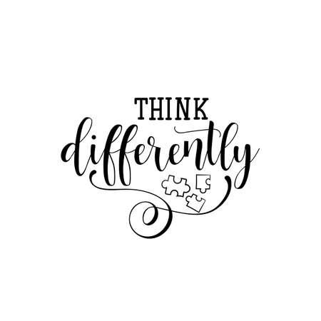 Myśl inaczej. Literowanie. Wektor ręcznie rysowane motywacyjny i inspirujący cytat. Plakat kaligraficzny. Światowy Dzień Świadomości Autyzmu.