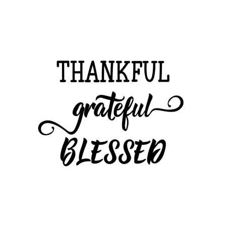 Dankbar, dankbar, gesegnet. Schriftzug für Happy Thanksgiving Day. Tintenillustration. Moderne Pinselkalligraphie. Auf weißem Hintergrund isoliert. Vektorgrafik