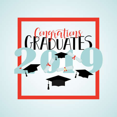 Congratulations graduates 2019 poster template with lettering. Vector illustration