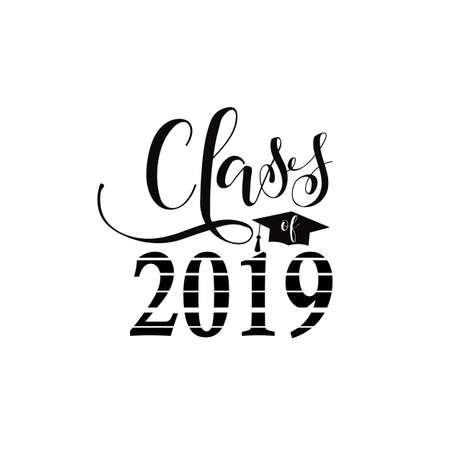 Class of 2019 hand drawn lettering. Vector illustration. Template for graduation design, high school or college graduate.