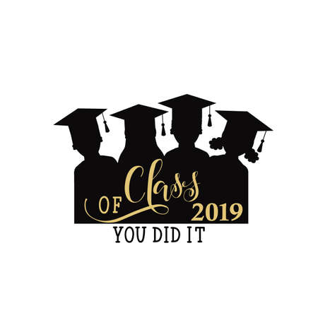 Class of 2019. You did it hand drawn lettering. Vector illustration. Template for graduation design, high school or college graduate.
