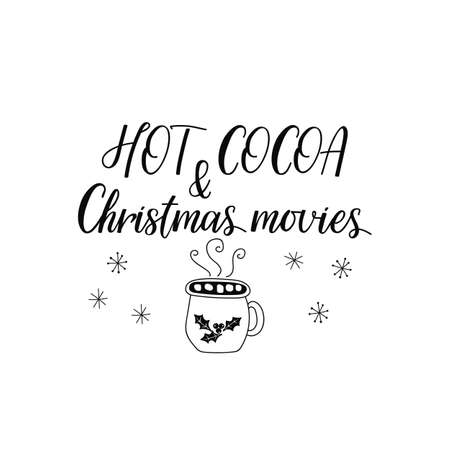 Hot Cocoa and Christmas movies. Lettering. Hand drawn vector illustration. element for flyers, banner, t-shirt and posters winter holiday design. Modern calligraphy. Funny Christmas text
