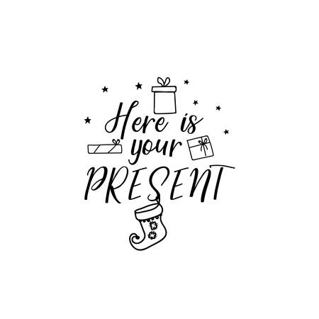 Here is your present. Merry Christmas. Lettering. Hand drawn vector illustration. element for flyers, banner, t-shirt and posters winter holiday design. Modern calligraphy