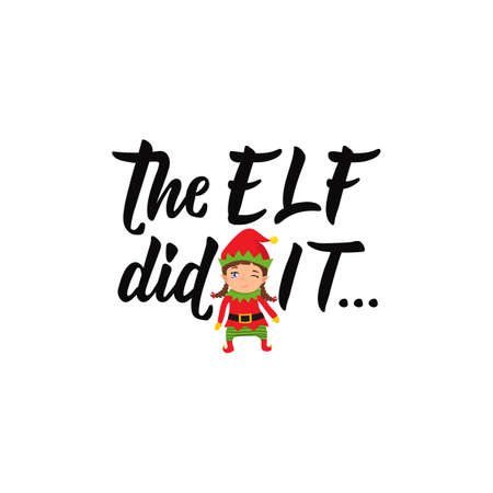 The elf did it. Lettering. Hand drawn vector illustration. element for flyers, banner, t-shirt and posters winter holiday design. Modern calligraphy. Funny Christmas text Stock Illustratie