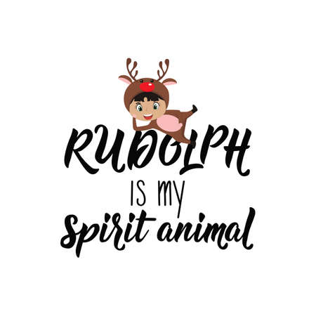 Rudolph is my spirit animal. Lettering. Hand drawn vector illustration. element for flyers, banner, t-shirt and posters winter holiday design. Modern calligraphy. Funny Christmas text Illustration
