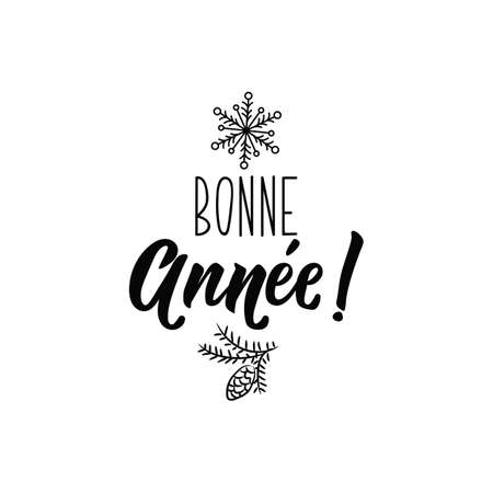 Bonne Annee postcard. Lettering. calligraphy vector illustration. French text: Happy New Year