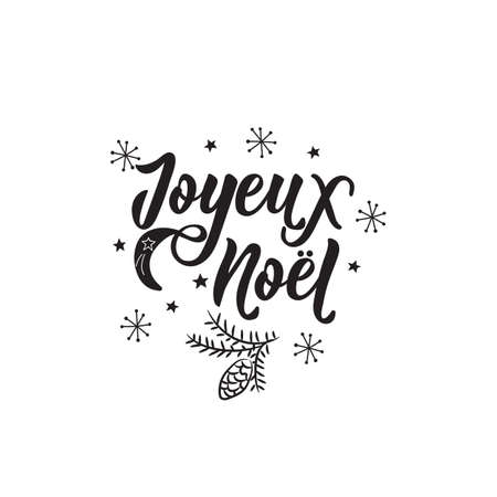 Christmas greetings. Lettering. calligraphy vector illustration. French text: Merry Christmas Joyeux Noel