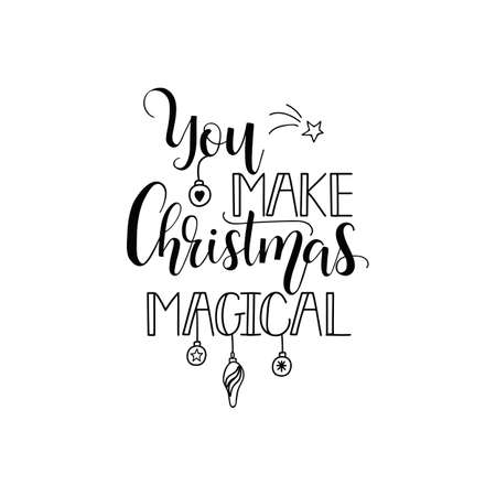 You make Christmas magical. Merry Christmas. Lettering. Hand drawn vector illustration. element for flyers, banner, t-shirt and posters winter holiday design. Modern calligraphy