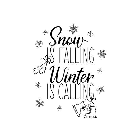 Snow is falling winter is calling. Merry Christmas. Lettering. Hand drawn vector illustration. element for flyers, banner, t-shirt and posters winter holiday design. Modern calligraphy