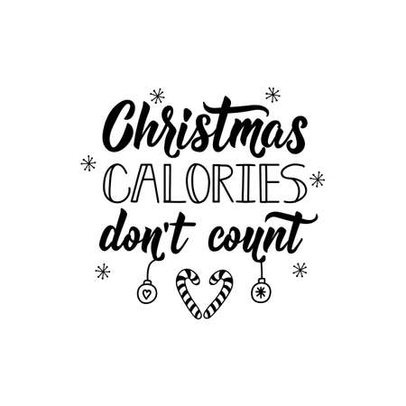 Christmas calories dont count. Hand drawn vector illustration. element for flyers, banner, t-shirt and posters winter holiday design. Modern calligraphy. Funny Christmas text