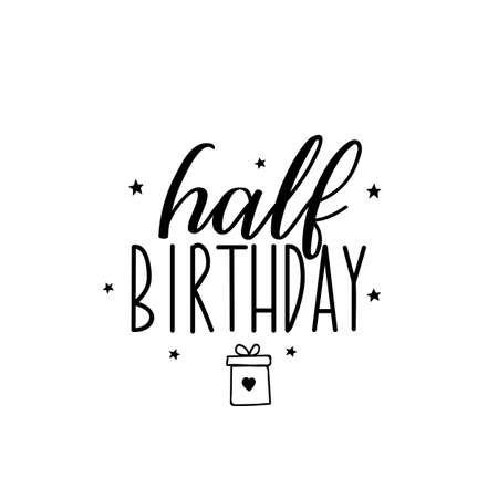 Half birthday. Lettering. Inspirational and funny quotes. Can be used for prints bags, t-shirts, posters, cards. Illusztráció