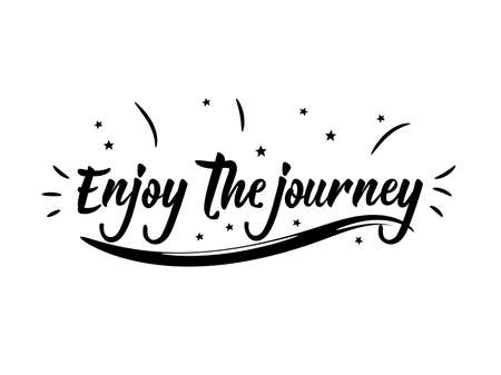 Enjoy the journey. Lettering. Hand drawn vector illustration. element for flyers, banner and posters. Modern calligraphy.