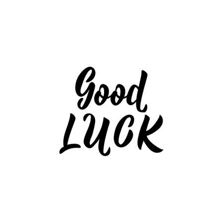 Good Luck. lettering. Inspirational quotes. Can be used for prints bags, t-shirts, posters, cards