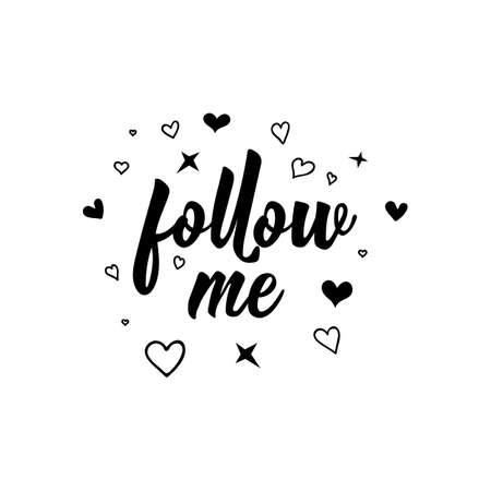 Follow me. Lettering. Modern calligraphy. vector illustration. design for blog posts social media