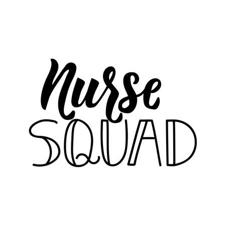 Nurse squad. Lettering. Ink illustration. Modern brush calligraphy. Isolated on white background